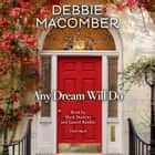 Any Dream Will Do - A Novel livre audio by Debbie Macomber