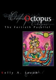 Octopus ebook by Kelly A. Jacob