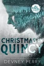 Christmas in Quincy ebook by Devney Perry