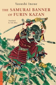 The Samurai Banner of Furin Kazan ebook by Yasushi Inoue,Yoko Riley