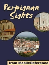 Perpignan Sights (Mobi Sights) ebook by MobileReference