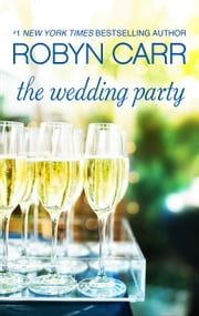 The Wedding Party ebook by Robyn Carr