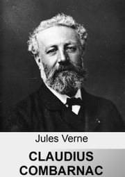 Claudius Bombarnac ebook by Jules Verne