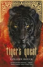 Tiger's Quest - Tiger Saga Book 2 eBook by Colleen Houck