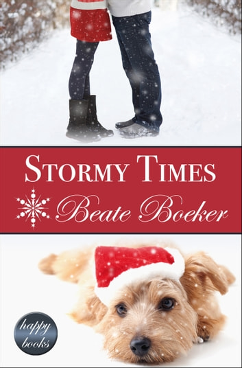 Stormy Times - a contemporary Christmas romance ebook by Beate Boeker