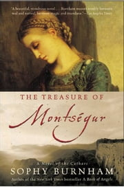 The Treasure of Montsegur - A Novel of the Cathars ebook by Sophy Burnham
