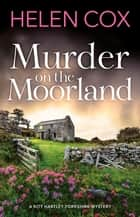 Murder on the Moorland - discover the new cosy crime series set in the heart of Yorkshire ebook by