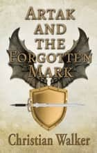 Artak and The Forgotten Mark ebook by