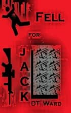 Fell For Jack ebook by DT Ward