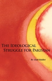 The Ideological Struggle for Pakistan ebook by Ziad Haider