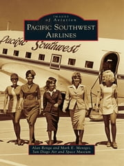 Pacific Southwest Airlines ebook by Alan Renga,Mark E. Mentges