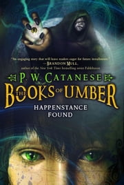 Happenstance Found ebook by P. W. Catanese