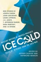 Mystery Writers of America Presents Ice Cold - Tales of Intrigue from the Cold War eBook by Jeffery Deaver, Raymond Benson
