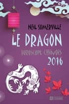 Dragon 2016 ebook by Neil Somerville