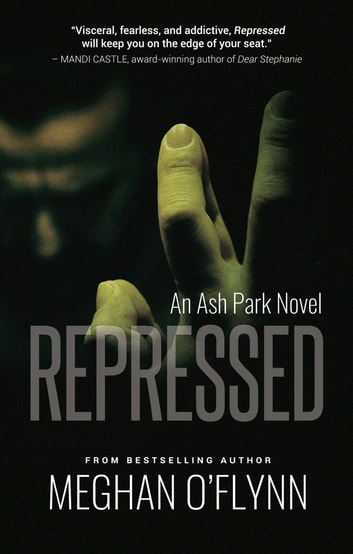 Repressed - An Ash Park Novel ebook by Meghan O'Flynn