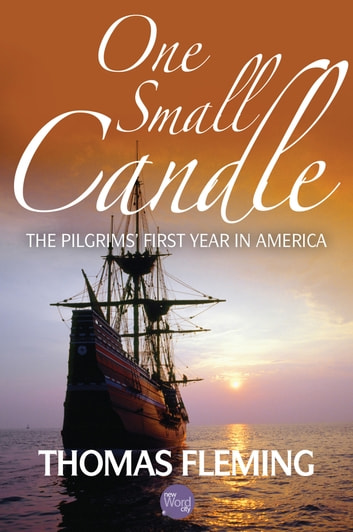 One Small Candle: The Pilgrim's First Year in America ebook by Thomas Fleming