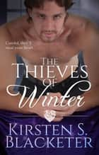 The Thieves of Winter ebook by Kirsten S. Blacketer