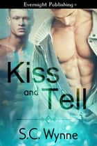Kiss and Tell ebook by S. C. Wynne