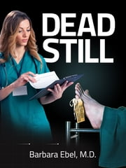 Dead Still ebook by Barbara Ebel, M.D.
