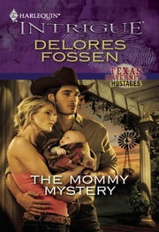 The Mommy Mystery ebook by Delores Fossen