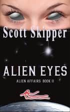Alien Eyes ebook by Scott Skipper