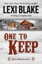 One to Keep ebook by Lexi Blake, Sophie Oak