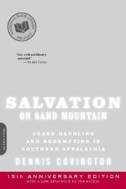 Salvation on Sand Mountain - Snake Handling and Redemption in Southern Appalachia ebook by Dennis Covington