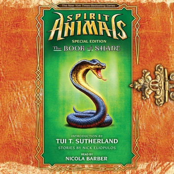 Spirit Animals: Special Edition #2: The Book of Shane audiobook by Nick Eliopulos,Tui T. Sutherland