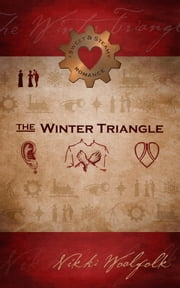 The Winter Triangle: Book #1 (A Sweet & Steamy Series) ebook by Nikki Woolfolk