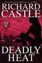 Deadly Heat - Nikki Heat Book 5 ebook by Kingswell