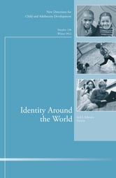 Identity Around the World - New Directions for Child and Adolescent Development, Number 138 ebook by