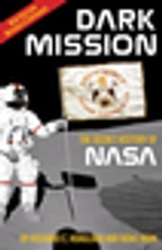 Dark Mission - The Secret History of NASA, Enlarged and Revised Edition ebook by Richard C. Hoagland, Mike Bara