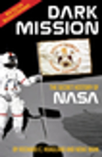 Dark Mission - The Secret History of NASA, Enlarged and Revised Edition ekitaplar by Richard C. Hoagland,Mike Bara
