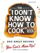 The I Don't Know How To Cook Book ebook by Mary-Lane Kamberg