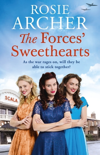 The Forces' Sweethearts - A heartwarming WW2 saga. Perfect for fans of Elaine Everest and Nancy Revell. ebook by Rosie Archer