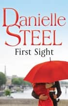 First Sight ebook by Danielle Steel