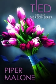 Tied - Book One ebook by Piper Malone