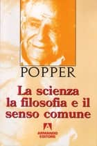 La scienza la filosofia e il senso comune ebook by Karl R. Popper