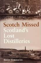 Scotch Missed ebook by Brian Townsend