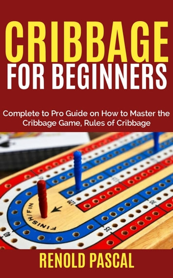 cribbage for beginners ebookrenold pascal