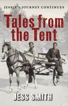 Tales from the Tent ebook by Jess Smith
