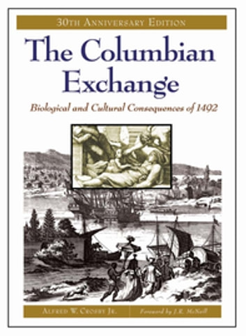 The columbian exchange biological and cultural consequences of 1492 the columbian exchange biological and cultural consequences of 1492 30th anniversary edition ebook by fandeluxe Images