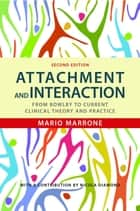 Attachment and Interaction ebook by Mario Marrone