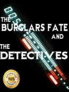 The Burglars Fate and The Detectives ebook by Allan Pinkerton