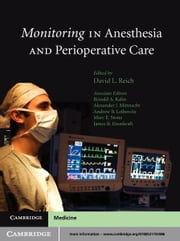 Monitoring in Anesthesia and Perioperative Care ebook by David L. Reich, MD,Ronald A. Kahn,Alexander J. C. Mittnacht,Andrew B. Leibowitz,Marc E. Stone,James B. Eisenkraft