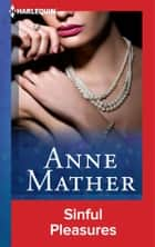 Sinful Pleasures ebook by Anne Mather