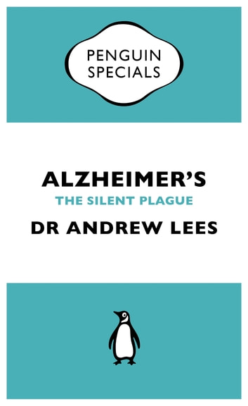 Alzheimer's - An Essential Guide to the Disease and Other Forms of Dementia ebook by Dr Andrew Lees