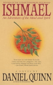 Ishmael - An Adventure of the Mind and Spirit ebook by Daniel Quinn