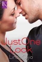 Just One Look - A Loveswept Classic Romance 電子書 by Linda Cajio