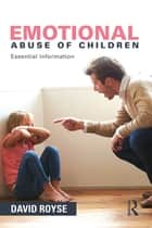 Emotional Abuse of Children ebook by David Royse
